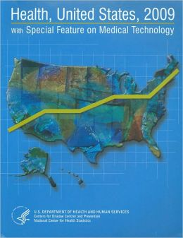 Health, United States, 2009 with Chartbook on Trends in the Health of Americans