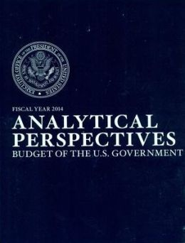 Analytical Perspectives Fiscal Year 2014 : Budget of the U.S. Government