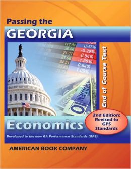 Passing the Georgia End of Course Test in Economics: Revised GPS Edition