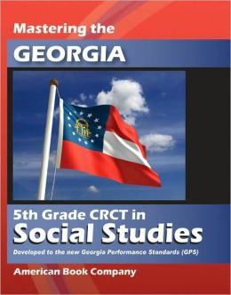 Mastering the Georgia 5th Grade CRCT in Social Studies