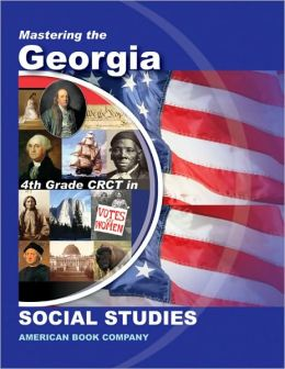 Mastering the Georgia 4th Grade CRCT in Social Studies