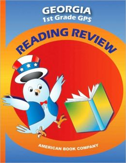 Georgia 1st Grade GPS Reading Review Mallory Grantham, Jason Kirk and Zuzana Urbanek