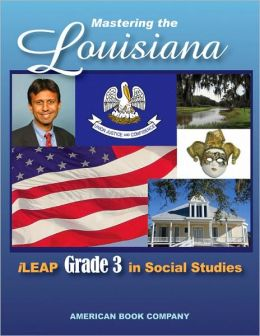 Mastering the Louisiana iLEAP Grade 3 in Social Studies