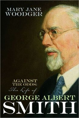 Against the Odds: The Life of George Albert Smith