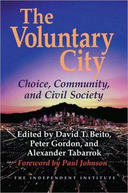 The Voluntary City: Choice, Community, and Civil Society
