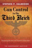 "Book Cover Image. Title: Gun Control in the Third Reich:  Disarming the Jews and ""Enemies of the State"", Author: Stephen P. Halbrook"