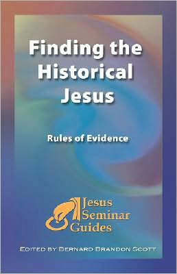 Finding the Historical Jesus (Jesus Seminar Guides): Rules of Evidence