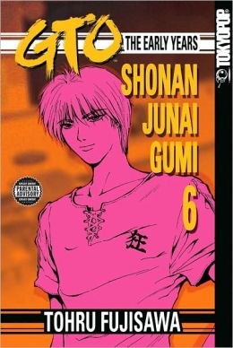 GTO: The Early Years -- Shonan Junai Gumi, Volume 6