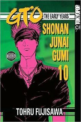 GTO: The Early Years -- Shonan Junai Gumi, Volume 10