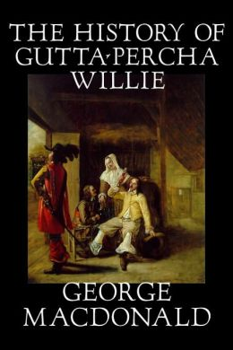 The History of Gutta Percha Willie