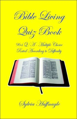 Bible Living Quiz Book: 964 Q/a - Rated according to Difficulty