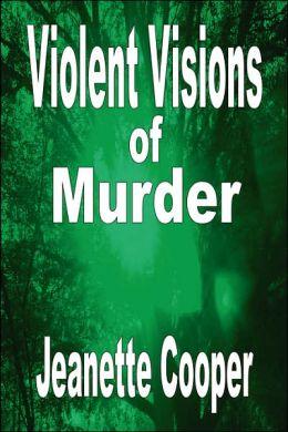 Violent Visions of Murder
