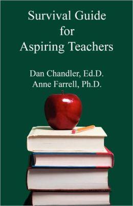 Survival Guide For Aspiring Teachers