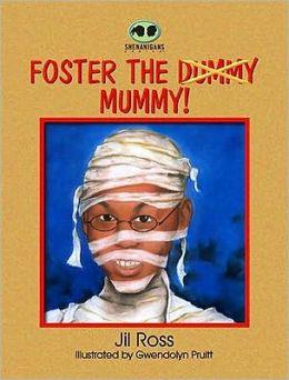 Foster the Mummy!