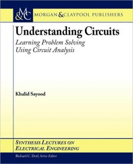 Understanding Circuits: Learning Problem Solving Using Circuit Analysis