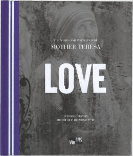 Love: The Words and Inspiration of Mother Theresa