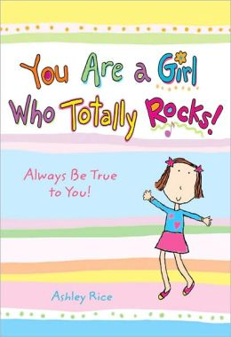 You Are a Girl Who Totally Rocks!