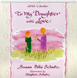 To My Daughter with Love Calendar