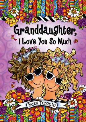 Granddaughter, I Love You So Much