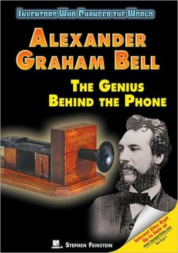 Alexander Graham Bell: The Genius Behind the Phone