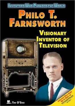 Philo T. Farnsworth: Visionary Inventor of Television