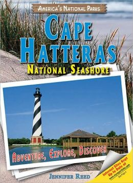 Cape Hatteras National Seashore: Adventure, Explore, Discover