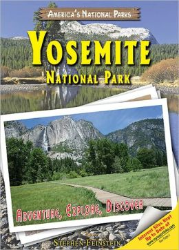Yosemite National Park: Adventure, Explore, Discover