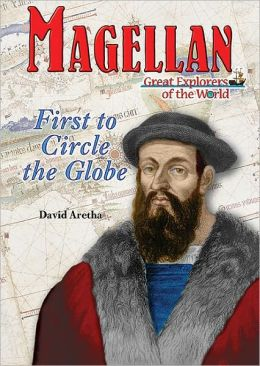 Magellan: First to Circle the Globe