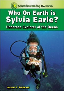 Who on Earth Is Sylvia Earle?: Undersea Explorer of the Ocean