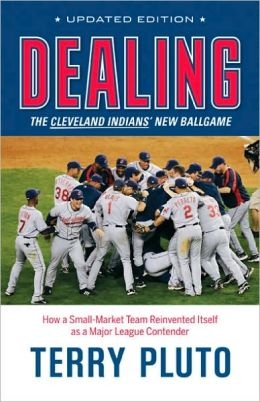 Dealing: The Cleveland Indians' New Ballgame: How a Small-Market Team Reinvented Itself as a Major League Contender