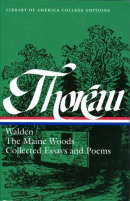 Thoreau: Walden, Maine Woods, Essays, and Poems