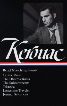 Jack Kerouac: Road Novels, 1957-1960