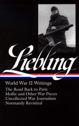 A.J. Liebling: World War II Writings
