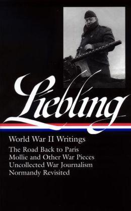 A.J. Liebling: World War II Writings