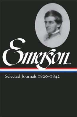 Ralph Waldo Emerson: Selected Journals 1820-1842