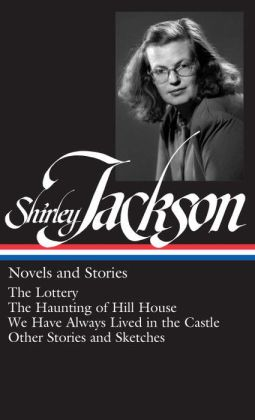 Shirley Jackson: Novels and Stories