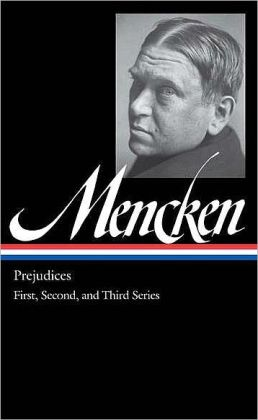 Prejudices: The First, Second, and Third Series