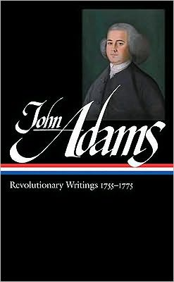 John Adams: Revolutionary Writings, 1755-1775