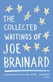 Book Cover Image. Title: The Collected Writings of Joe Brainard, Author: Joe Brainard