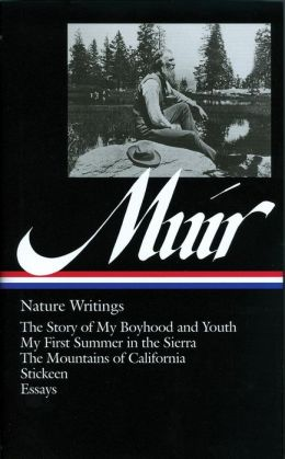 John Muir: Nature Writings: (Library of America #92)