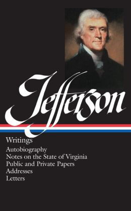 Thomas Jefferson: Writings: (Library of America #17)