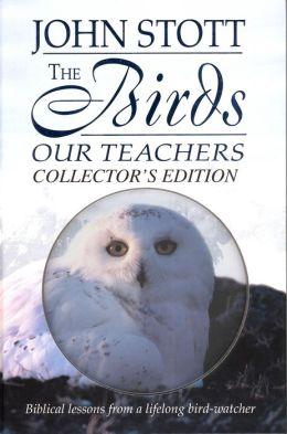 The Birds, Our Teachers: Biblical Lessons from a Lifelong Bird-Watcher