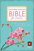 Book Cover Image. Title: Everyday Matters Bible for Women-NLT:  Practical Encouragement to Make Every Day Matter, Author: Hendrickson Publishers