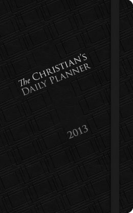 The Christian's Daily Planner 2013