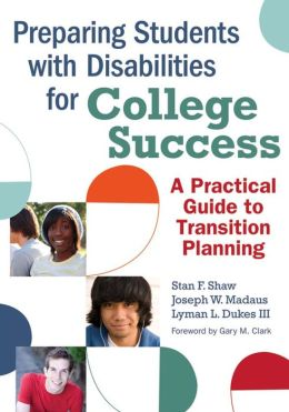 Preparing Students with Disabilities for College Success: A Practical Guide to Transition Planning