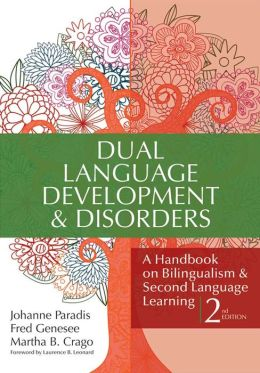 Dual Language Development and Disorders: A Handbook on Bilingualism & Second Language Learning