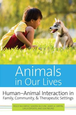 Animals in Our Lives: Human-Animal Interaction in Family, Community, and Therapeutic Settings