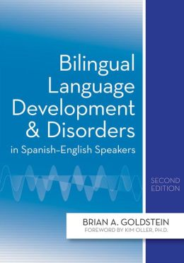 Bilingual Language Development and Disorders in Spanish-English Speakers