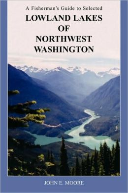 A Fisherman's Guide to Selected Lowland Lakes of Northwest Washington