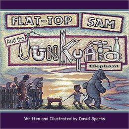 Flat-Top Sam And The Junkyard Elephant